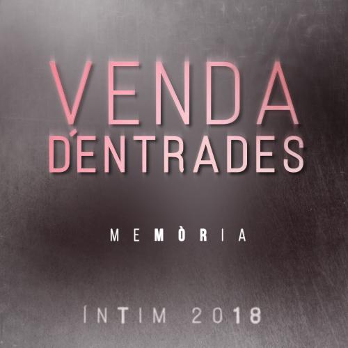 VENDA D´ENTRADES ÍNTIM 2018